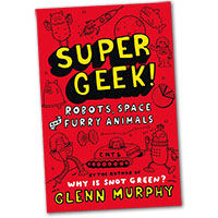Supergeek! Robots, Space and Furry Animals