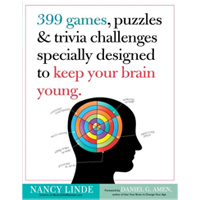 399 Games Puzzles & Trivia Challenges Specially Designed to Keep Your Brain Young