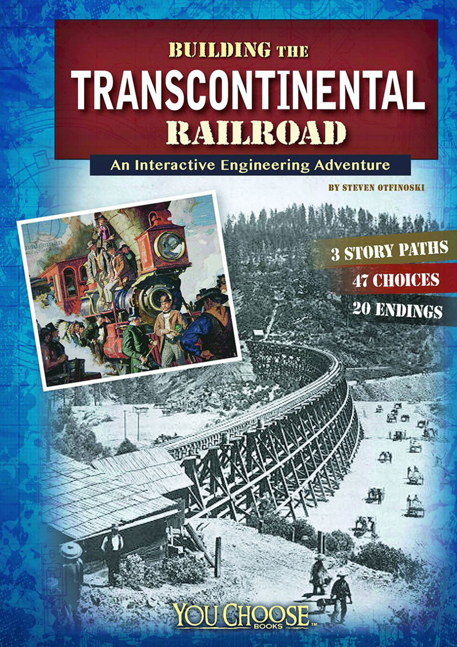 building the transcontinental railroad  an interactive engineering adventure